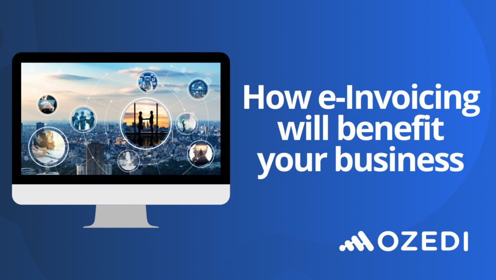 e-Invoicing will benefit your business